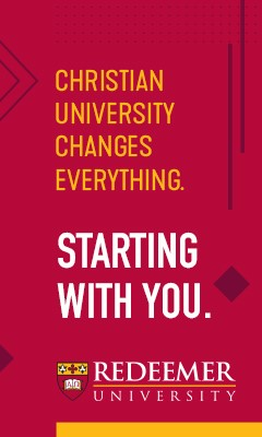 Redeemer University - Christian university changes everything. Starting with you.